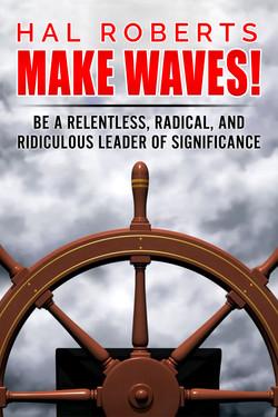 Make Waves! by Hal Roberts