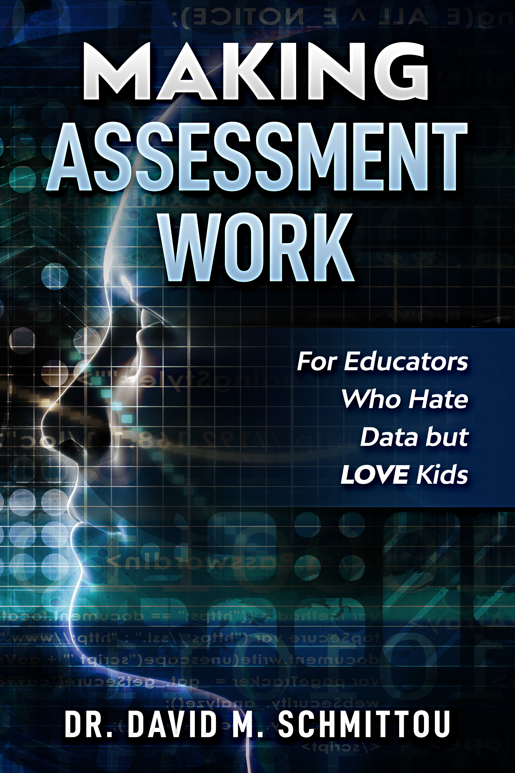 Making Assessment Work by Dr. David M. Schmittou