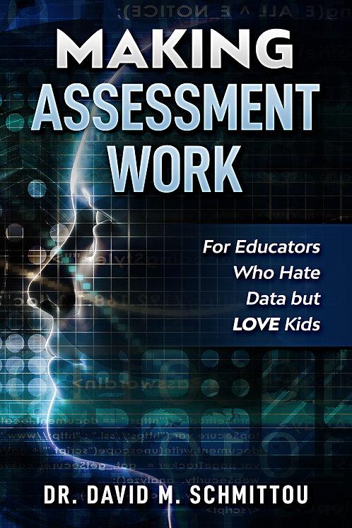 Making Assessment Work for Educators Who Hate Data but LOVE Kids