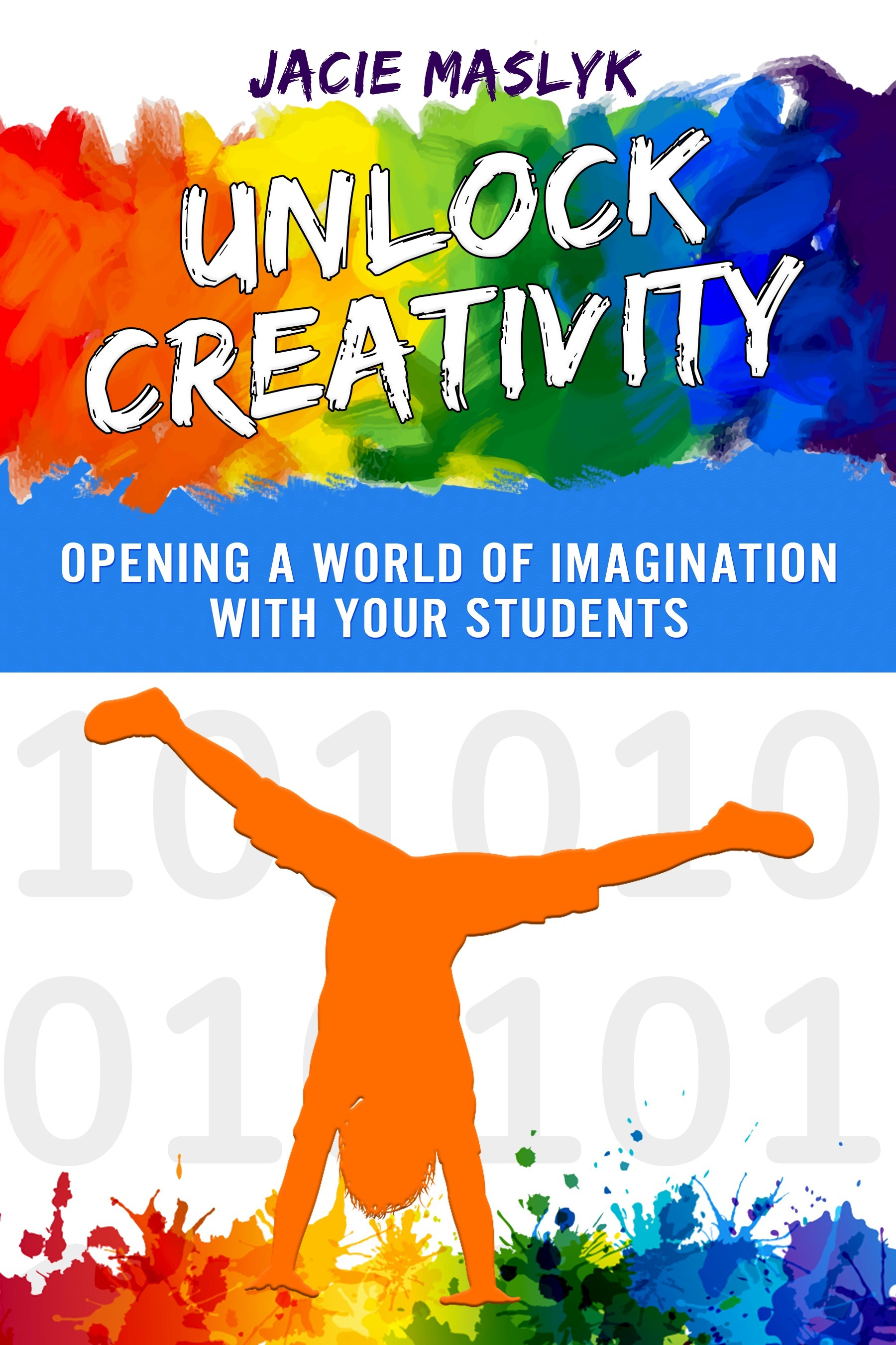 Unlock Creativity by Jacie Maslyk