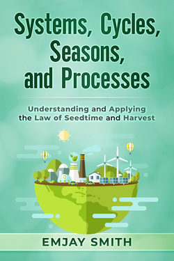 Systems, Cycles, Seasons, & Processes by Emjay Smith