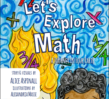 Let's Explore Math: A Journey in Four Parts