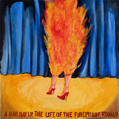 A Bad Day in the Life of the Fireproof Woman