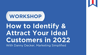 Workshop at Dealer Week called How to Identify & Attract Your Ideal Customers in 2022