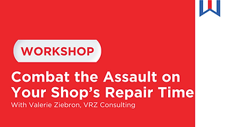 Text image with workshop title: Combat the Assault on Your Shop's Repair Time