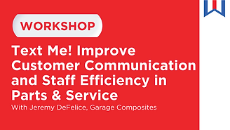 Workshop title image for Text Me! Improve Customer Communication and Staff Efficiency in Parts & Service