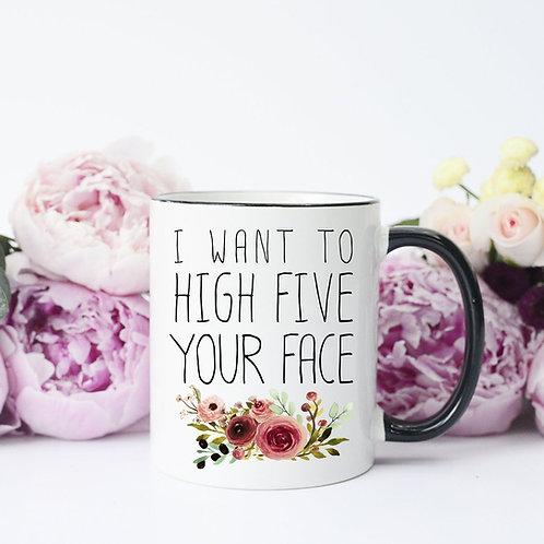 High Five Your Face Mug