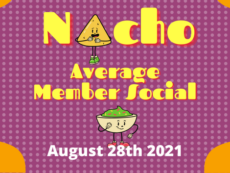 """This is """"NACHO"""" Average Social Event!"""
