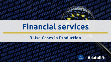#datalift use cases in production for financial services