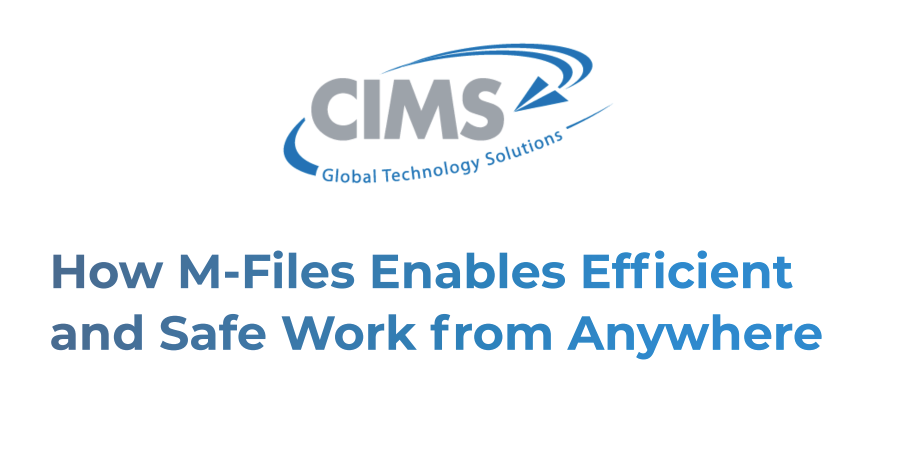 How M-Files Enables Efficient and Safe Work from Anywhere