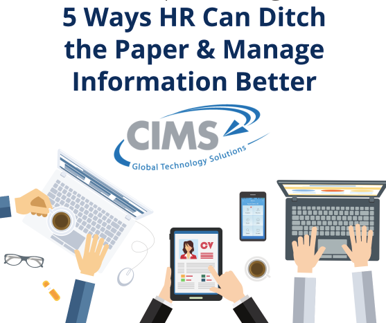 5 Ways HR Can Ditch the Paper & Manage Information Better - Download Full PDF