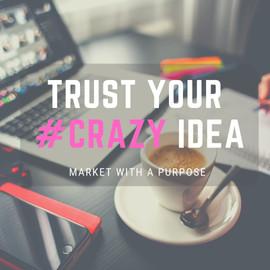 Trust your crazy.jpg