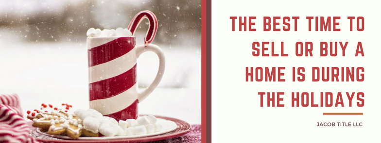 The Best Time to Sell or Buy a Home is During the Holidays