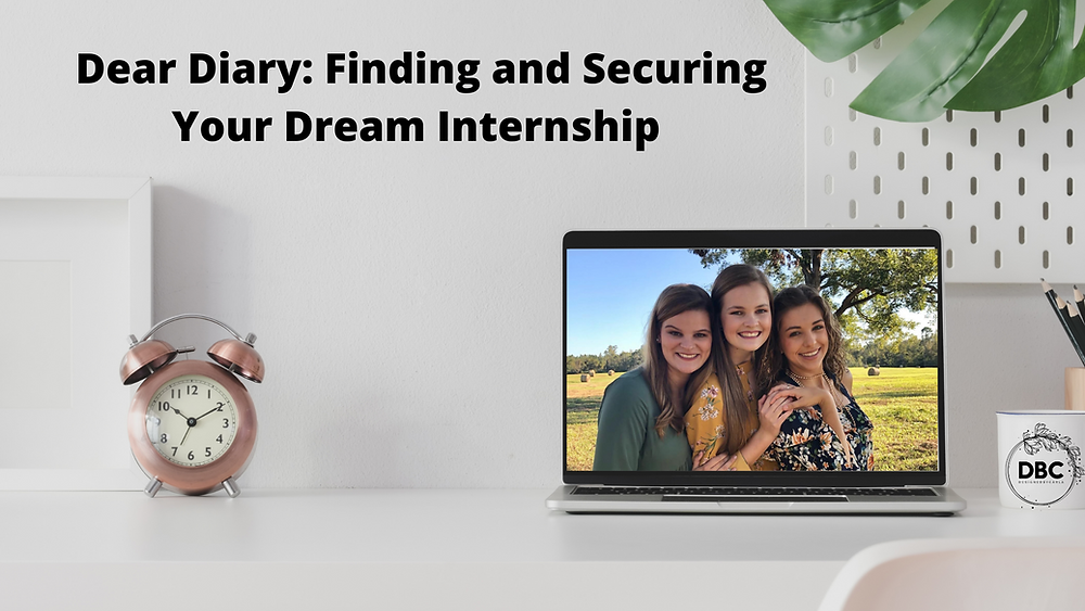 Dear Dairy: Finding And Securing Your Dream Internship