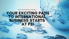 YOUR EXCITING PATH TO INTERNATIONAL BUSINESS STARTS AT PZI