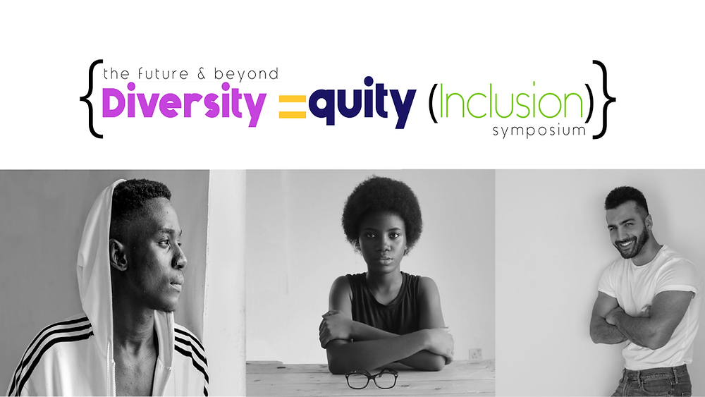 The Future and Beyond: Diversity, Equity, and Inclusion Symposium