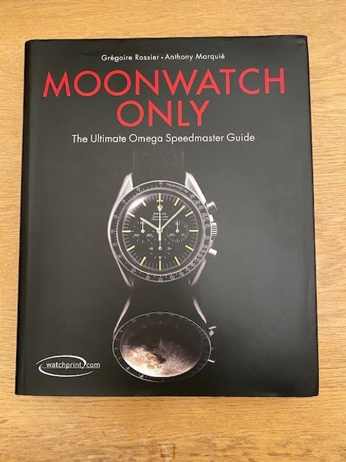 Moonwatch Only... The Ultimate Omega Speedmaster Guide