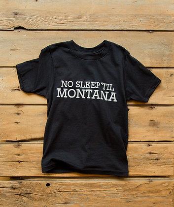 NO SLEEP 'TIL MONTANA