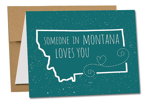 SOMEONE IN MONTANA LOVES YOU