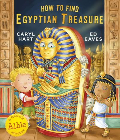 How to Find Egyptian Treasure by Caryl Hart and Ed Eaves, Simon and Schuster
