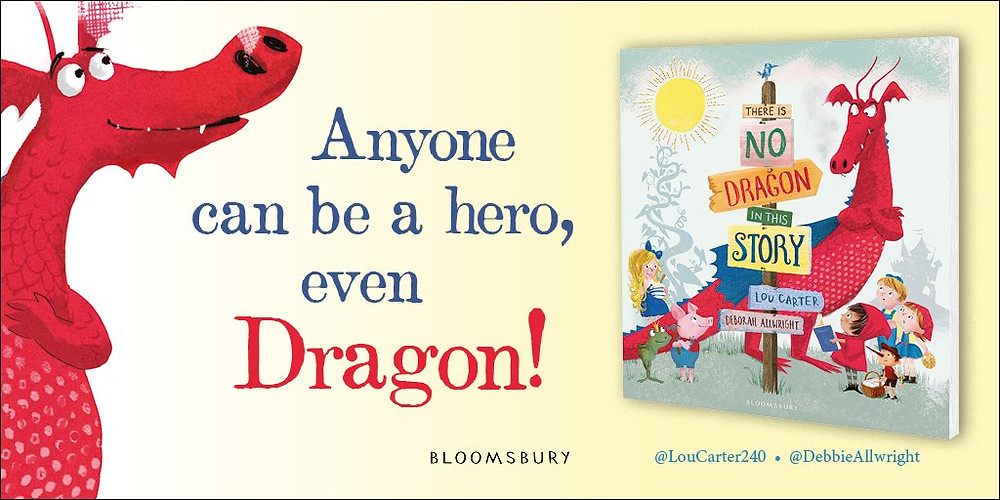 There is no dragon in this story by Lou Carter and Deborah Allwright, published by Bloomsbury.