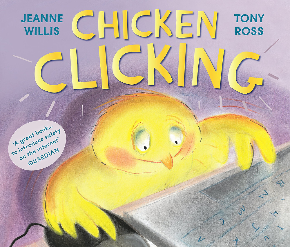 Chicken Clicking by Jeanne Willis, illustrated by Tony Ross