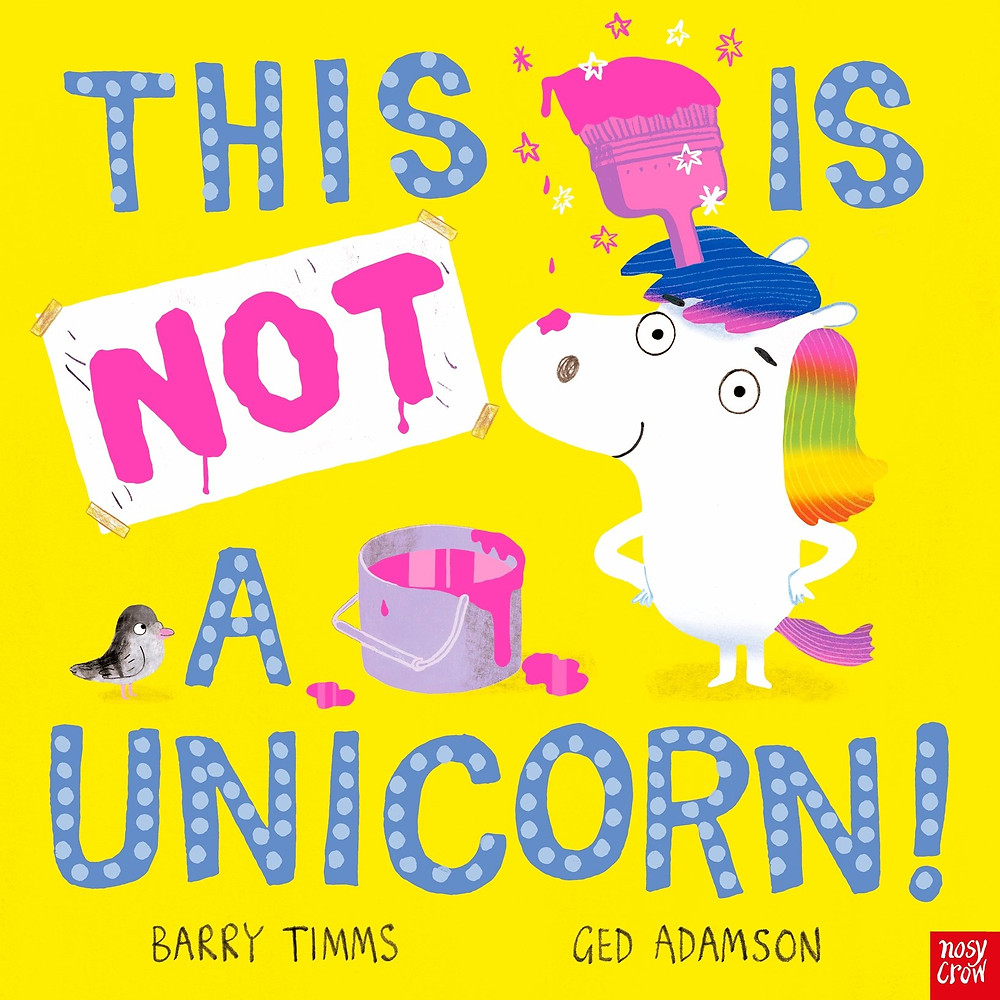 This is NOT a unicorn by Barry Timms and Ged Adamson