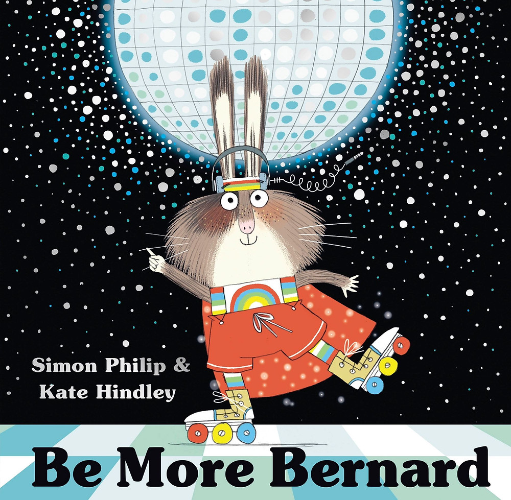 Be More Bernard by Simon Philip and Kate Hindley Simon & Schuster Book Cover