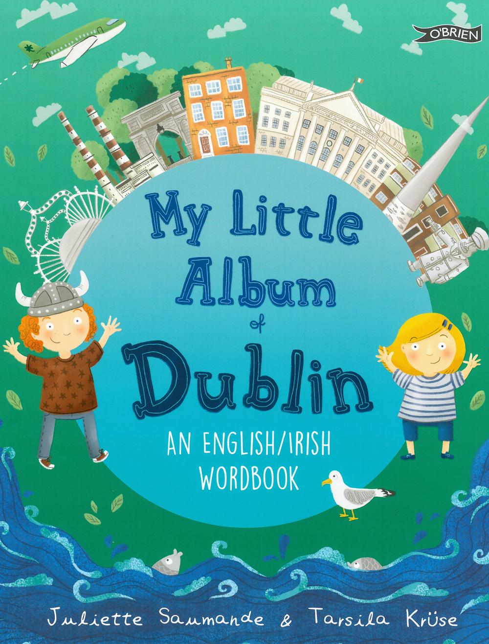 My Little Album of Dublin by Juliette Saumande & Tarsila Krüse
