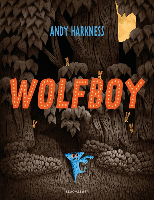 Wolfboy by Andy Harkness, Bloomsbury