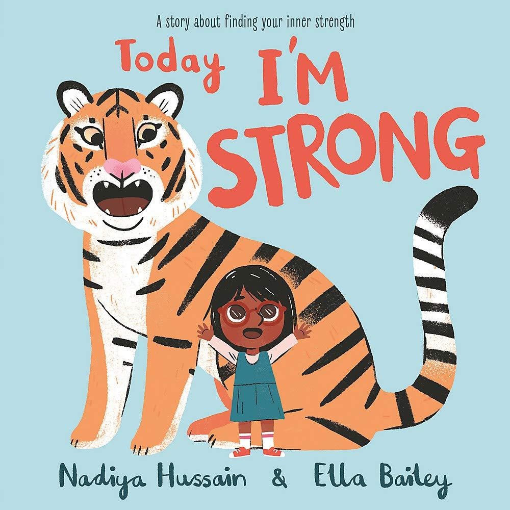 Today I'm Strong by Nadiya Hussain and Ella Bailey, Hodder