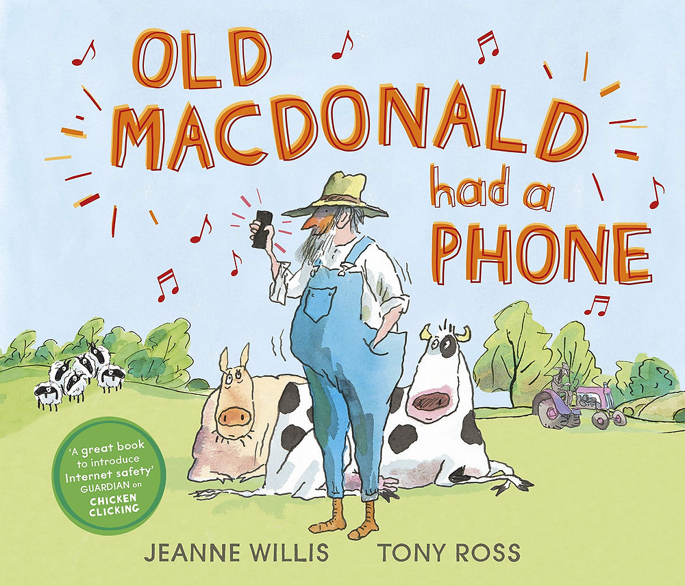 Old MacDonald had a phone by Jeanne Willis, illustrated by Tony Ross