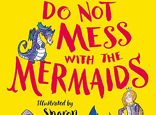 do not mess with the mermaids.jpg