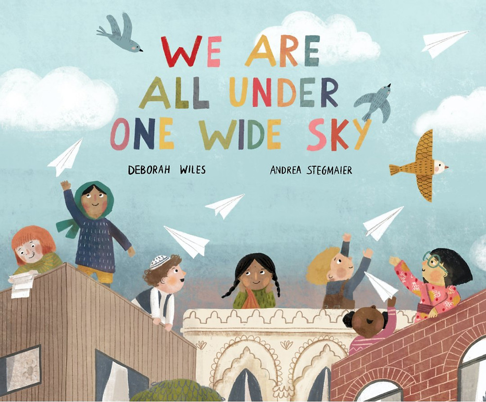 We Are All Under One Wide Sky by Deborah Wiles and Andrea Stegmaier, Sounds True