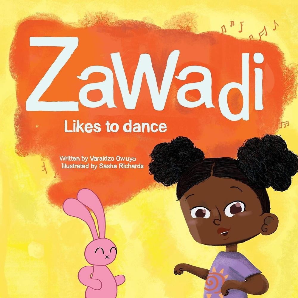 Zawadi Likes to Dance by Varaidzo Owuyo and Sasha Richards