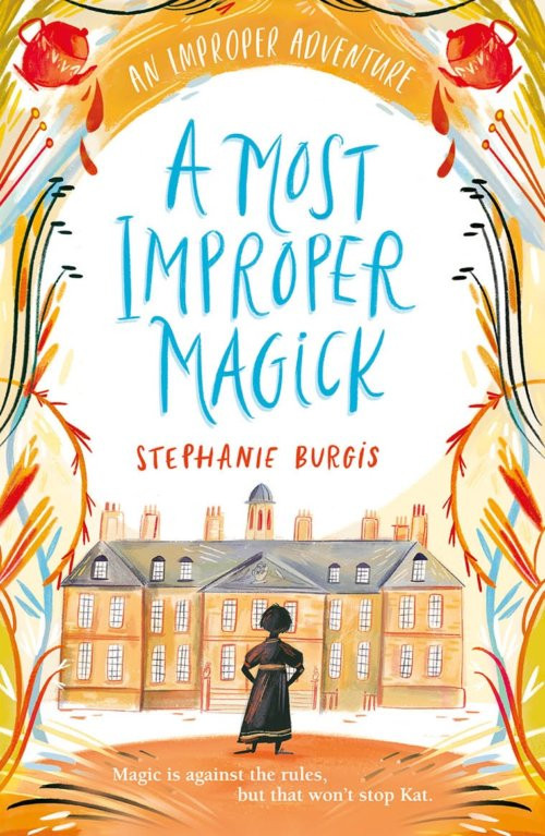 A Most Improper Magick by Stephanie Burgis, Piccadilly Press