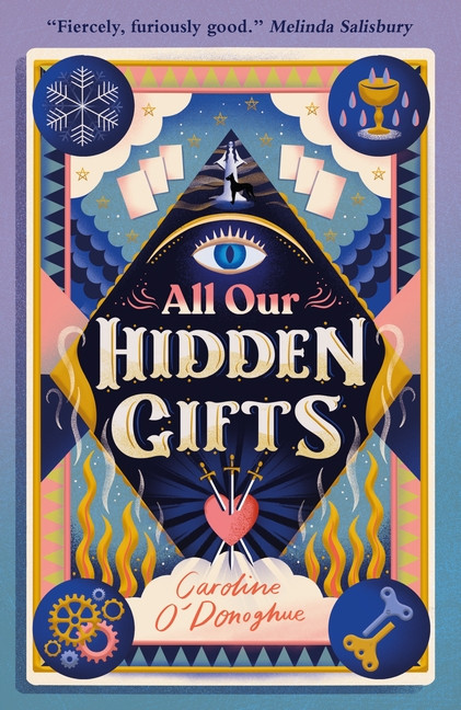 All Our Hidden Gifts by Caroline O'Donoghue, Walker Books