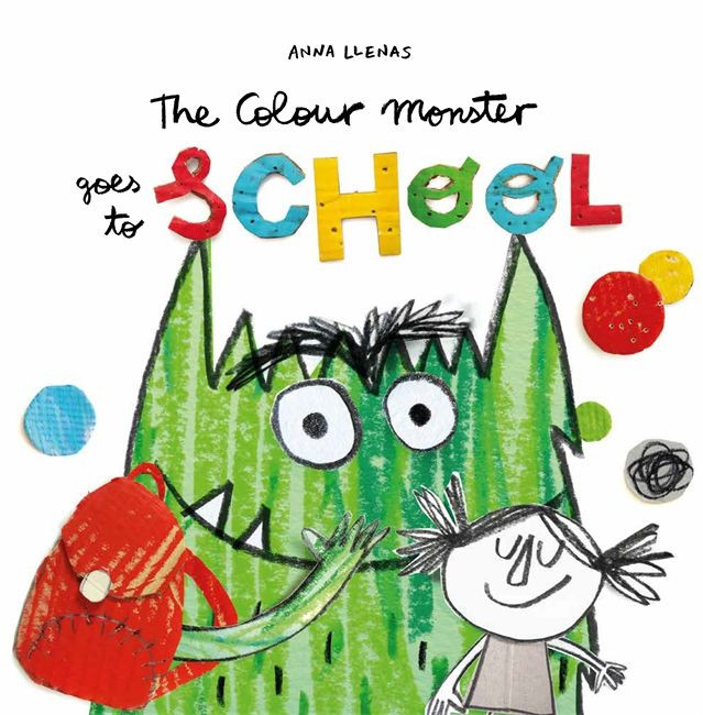 Colour Monster Goes to School Anna Llenas