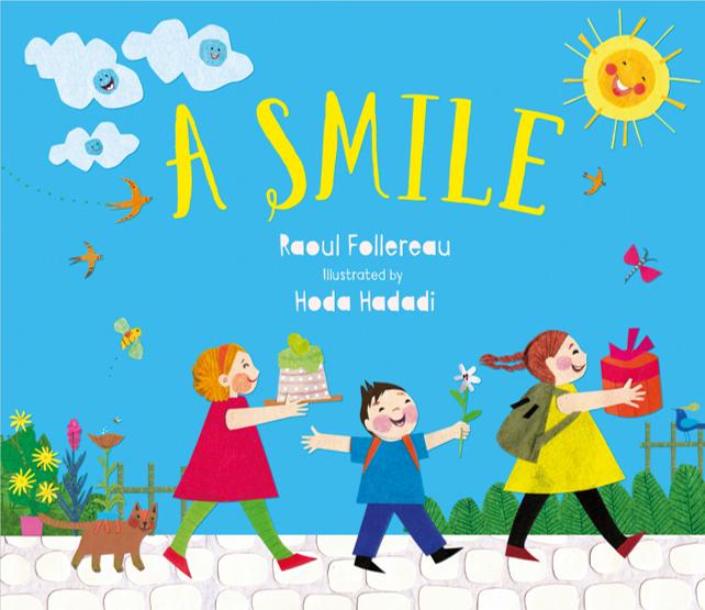 A Smile by Raoul Follereau, illustrated by Hoda Hadadi,, Pikku