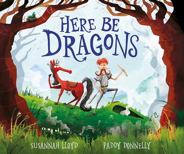 Here Be Dragons by Susannah Lloyd and Paddy Donnelly, Frances Lincoln, February 2021