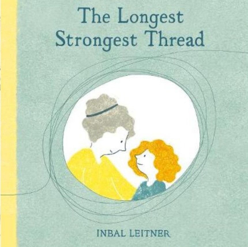 The Longest Strongest Thread by Inbal Leitner Scallywag Press cover