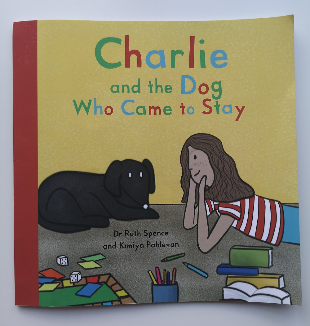 Charlie and the Dog Who Came to Stay Dr Ruth Spencer and Kimiya Pahlevan