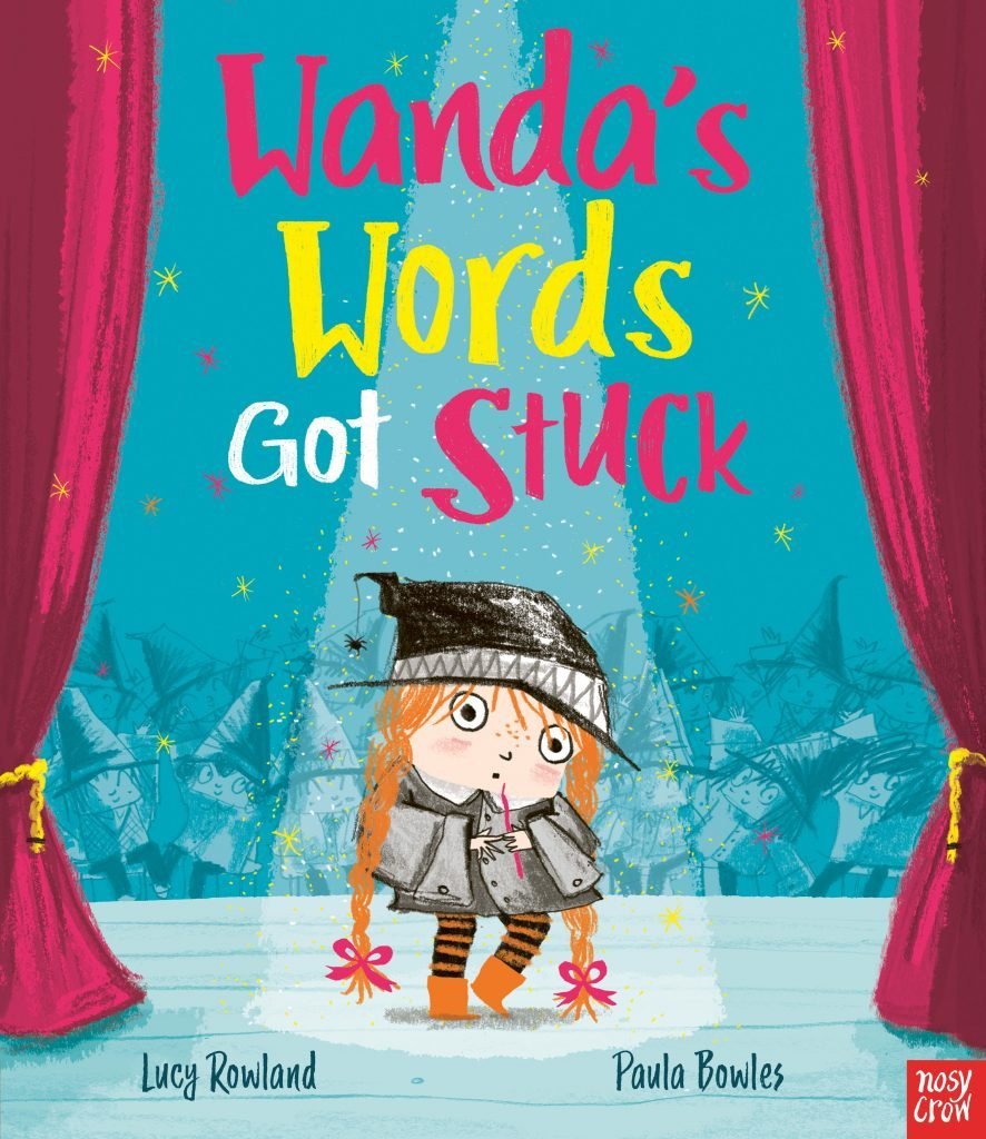 Wanda's Words Got Stuck by Lucy Rowland and Paula Bowles Nosy Crow Cover