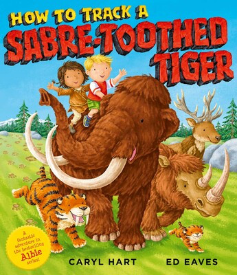 How to FinHo to Track a Sabre-Toothed Tiger by Caryl Hart and Ed Eaves, Simon and Schuster