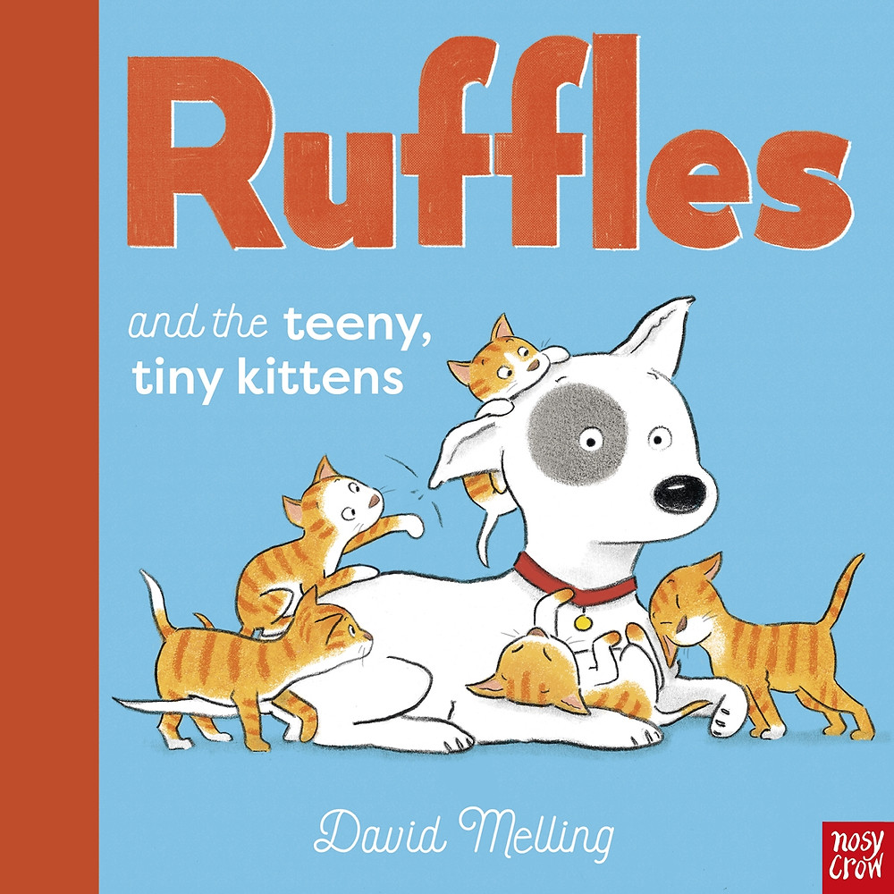 Ruffles and the Teeny Tiny Kittens by David Melling, Nosy Crow