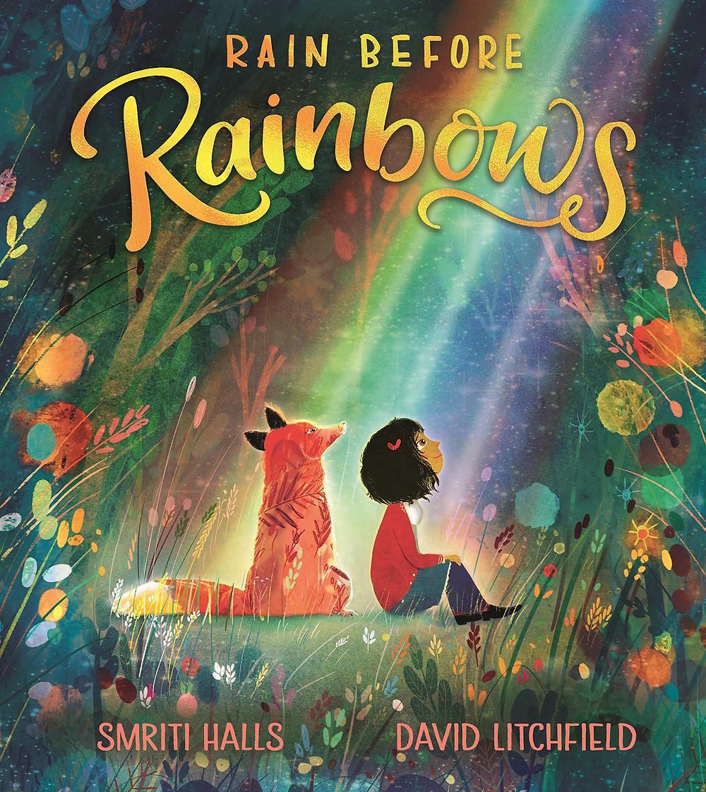 Rain before Rainbows by Smriti Halls and David Litchfield, Walker Books