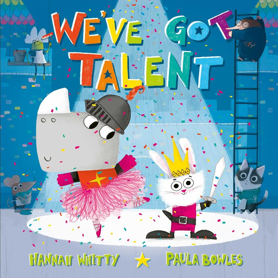 We've Got Talent by Hannah Whitty and Paula Bowles Simon & Schuster