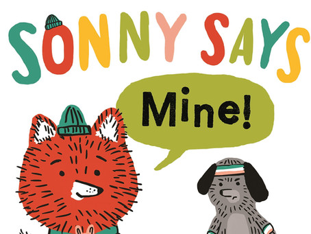 """BLOG TOUR: Sonny Says, """"Mine!"""" by Caryl Hart and Zachariah Ohora"""