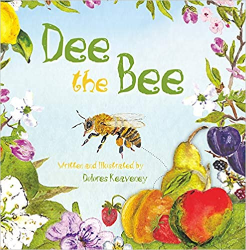 Cover of Dee the Bee by Dolores Keaveney Starfish Bay Publishing