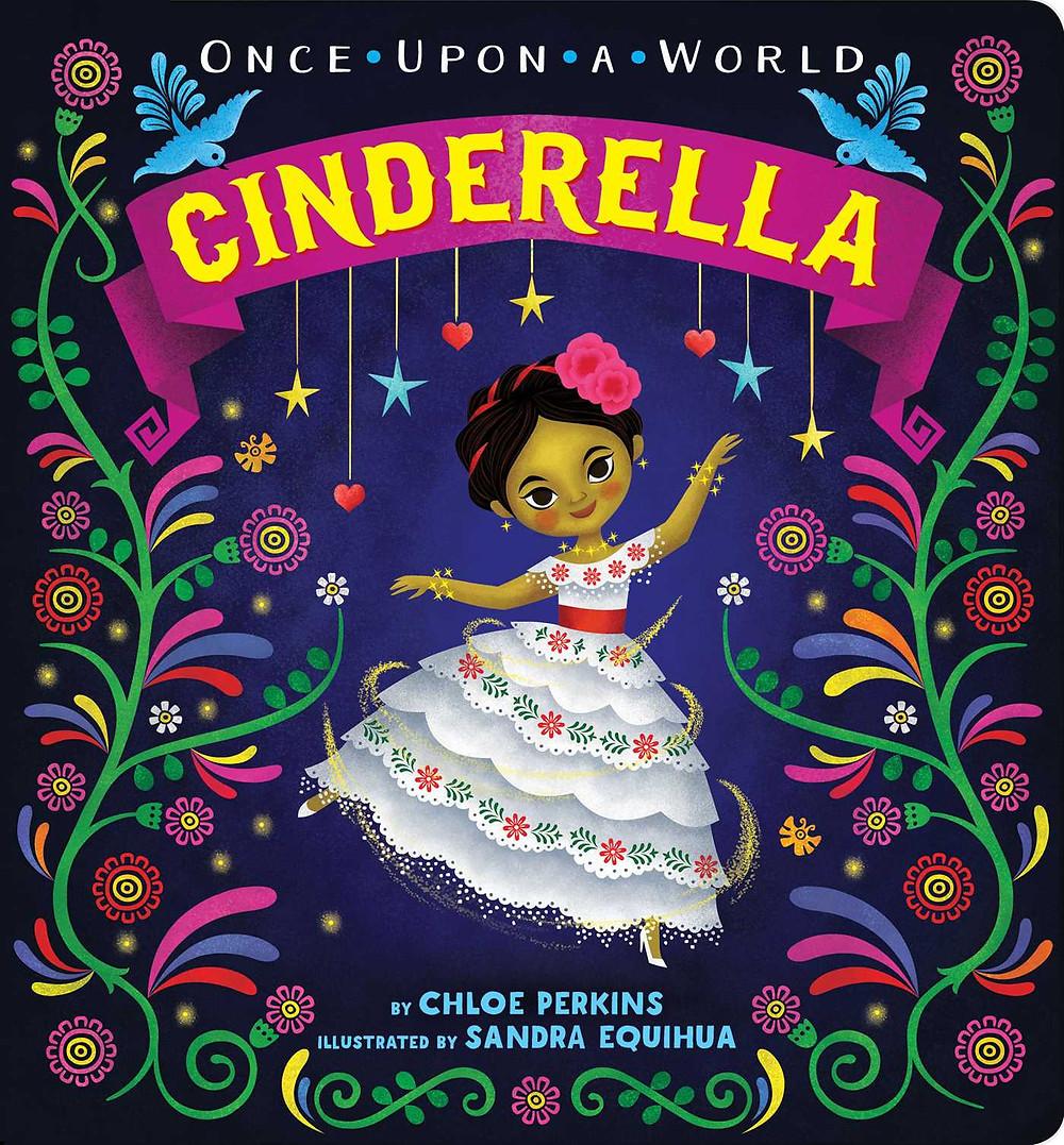 Cinderella by Chloe Perkins & Sandra Equihua Simon & Schuster Cover
